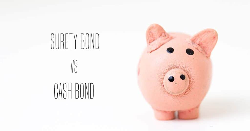 What's the difference between a surety bond and a cash bond?
