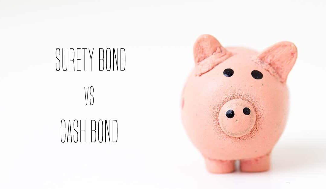 Surety Bond vs. Cash Bond: What's the difference?